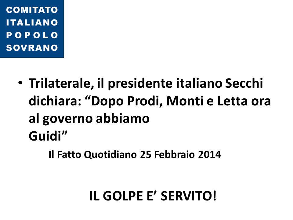"""Trilaterale, il presidente italiano Secchi dichiara: """"Dopo Prodi, Monti e Letta ora al governo abbiamo Guidi"""" Il Fatto Quotidiano 25 Febbraio 2014 IL"""