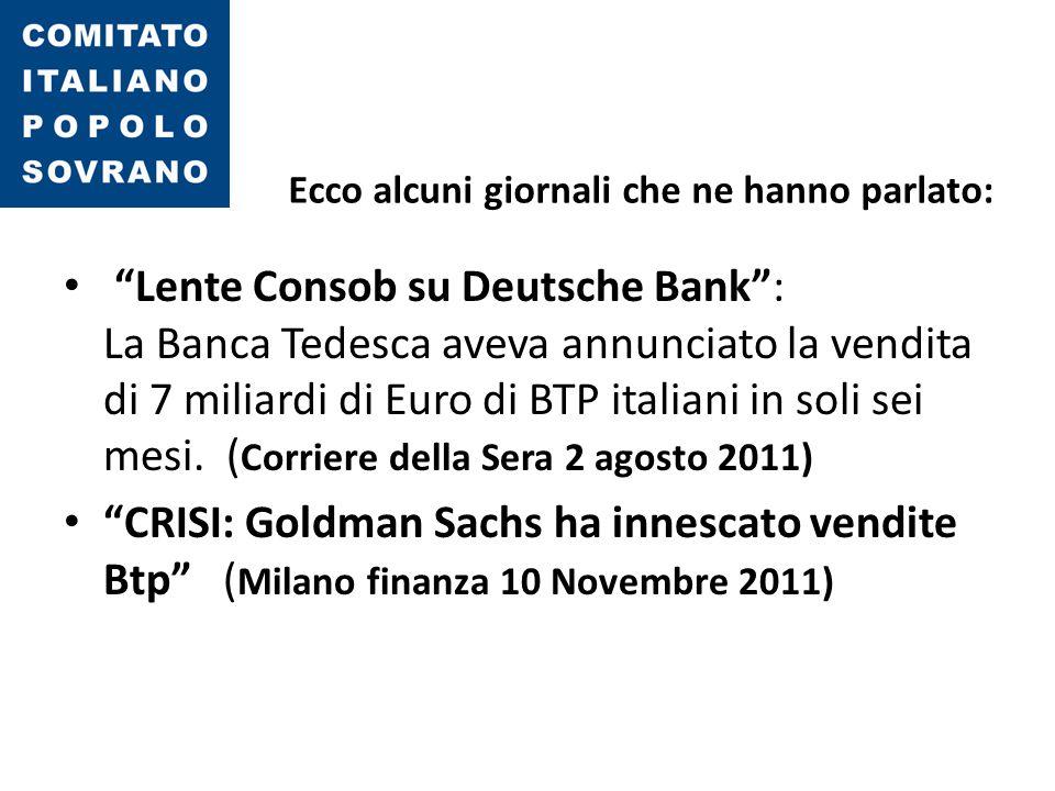 """""""Lente Consob su Deutsche Bank"""": La Banca Tedesca aveva annunciato la vendita di 7 miliardi di Euro di BTP italiani in soli sei mesi. ( Corriere della"""