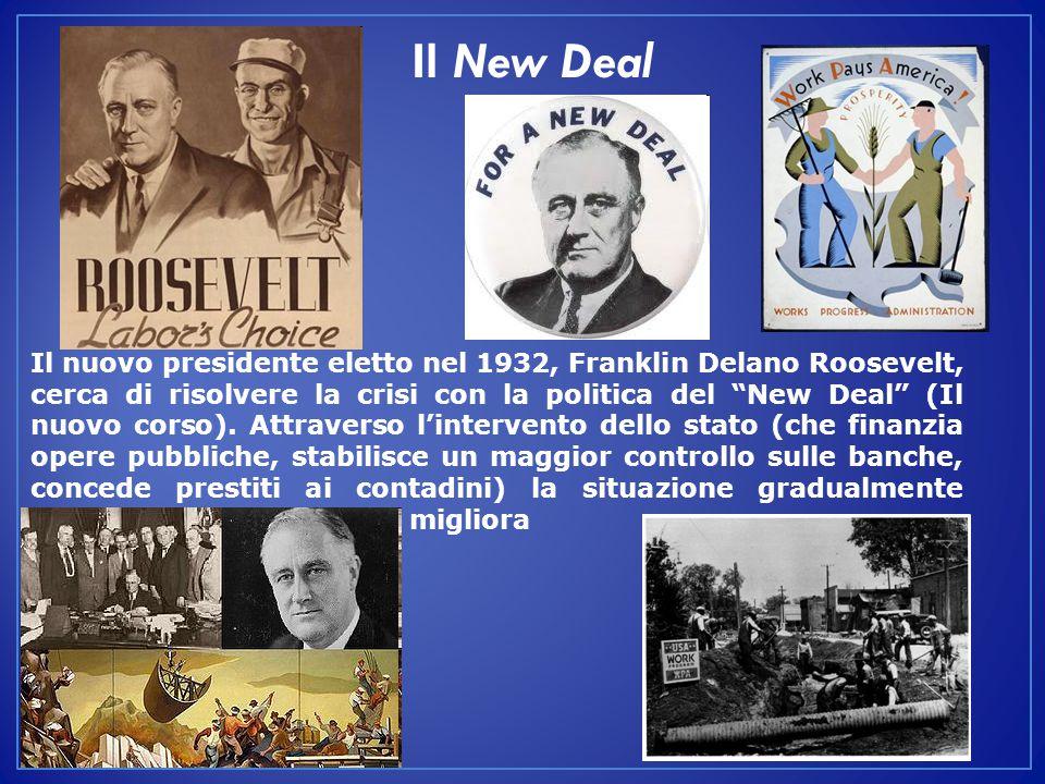 """Il nuovo presidente eletto nel 1932, Franklin Delano Roosevelt, cerca di risolvere la crisi con la politica del """"New Deal"""" (Il nuovo corso). Attravers"""