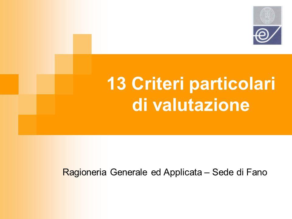 13 Criteri particolari di valutazione Ragioneria Generale ed Applicata – Sede di Fano