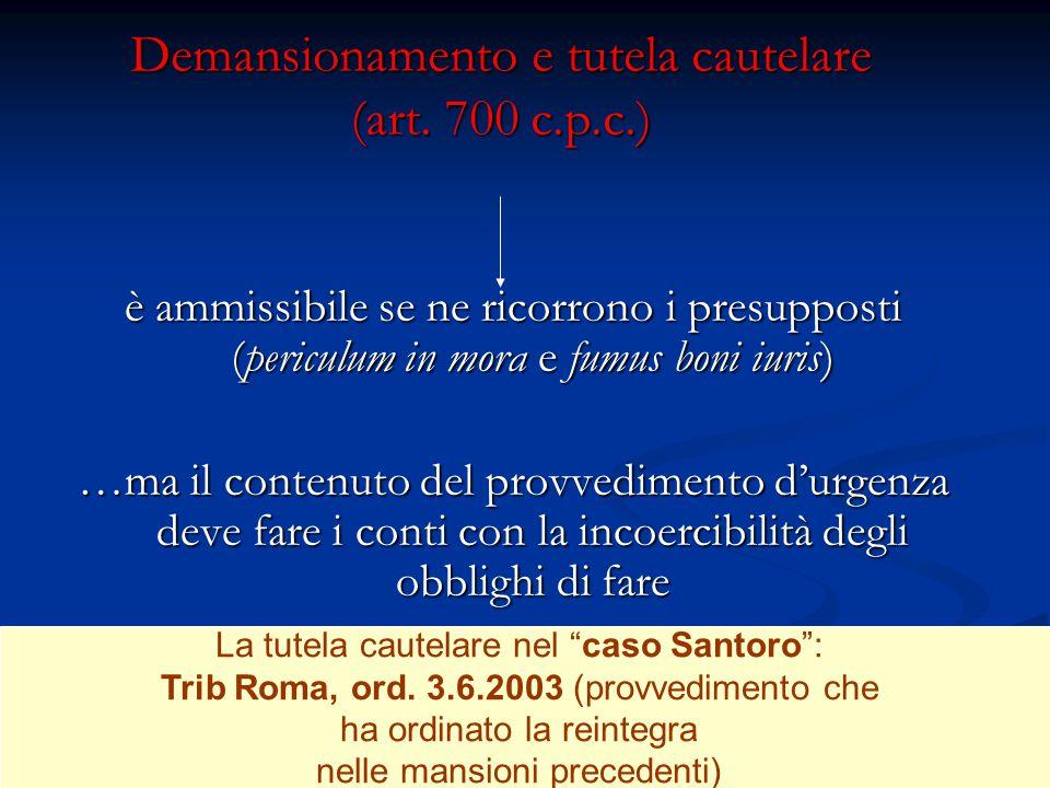 Demansionamento e tutela cautelare (art. 700 c.p.c.) è ammissibile se ne ricorrono i presupposti (periculum in mora e fumus boni iuris) …ma il contenu