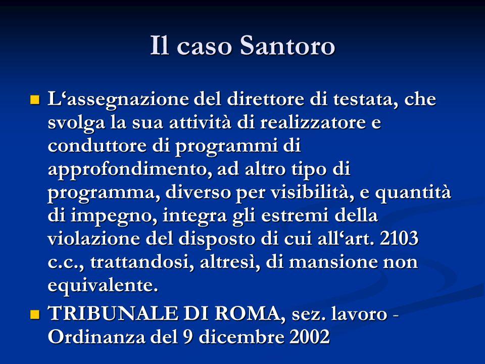 Il caso Santoro L'assegnazione del direttore di testata, che svolga la sua attività di realizzatore e conduttore di programmi di approfondimento, ad a