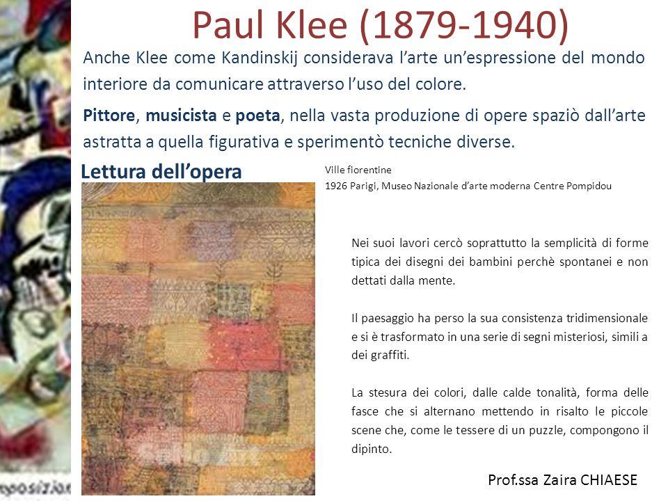 Prof.ssa Zaira CHIAESE Paul Klee (1879-1940) Lettura dell'opera Ville fiorentine 1926 Parigi, Museo Nazionale d'arte moderna Centre Pompidou Nei suoi