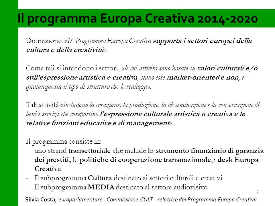 Il programma Europa Creativa 2014-2020 7 Definizione: «Il Programma Europa Creativa supporta i settori europei della cultura e della creatività».