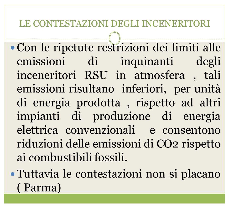 L E CONTESTAZIONI DEGLI INCENERITORI Con le ripetute restrizioni dei limiti alle emissioni di inquinanti degli inceneritori RSU in atmosfera, tali emi