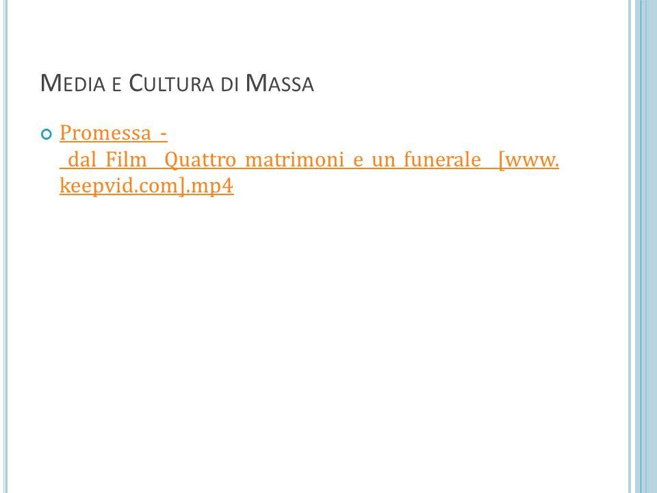 M EDIA E C ULTURA DI M ASSA Promessa_- _dal_Film__Quattro_matrimoni_e_un_funerale__[www.