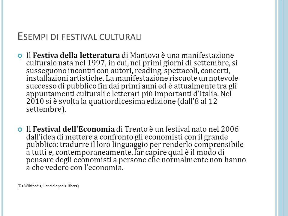 E SEMPI DI FESTIVAL CULTURALI Il Festiva della letteratura di Mantova è una manifestazione culturale nata nel 1997, in cui, nei primi giorni di settembre, si susseguono incontri con autori, reading, spettacoli, concerti, installazioni artistiche.