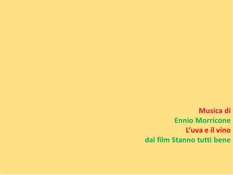 Musica di Ennio Morricone L'uva e il vino dal film Stanno tutti bene