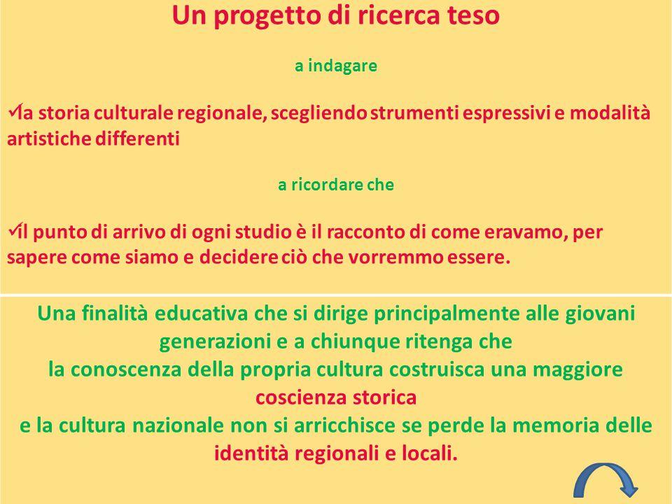 Un progetto di ricerca teso a indagare la storia culturale regionale, scegliendo strumenti espressivi e modalità artistiche differenti a ricordare che