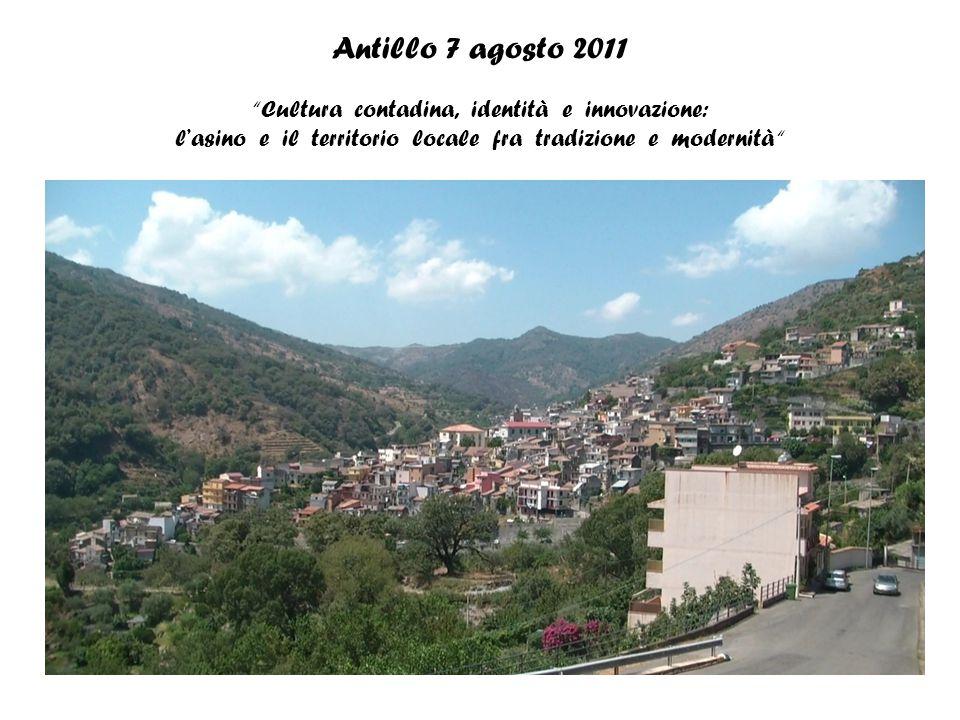 Antillo 7 agosto 2011 Cultura contadina, identità e innovazione: l'asino e il territorio locale fra tradizione e modernità