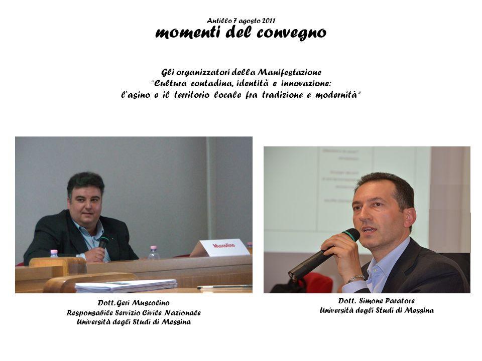 Antillo 7 agosto 2011 momenti del convegno Prof. Filippo Grasso Docente presso la Facoltà di Scienze della Formazione Università degli Studi di Messin