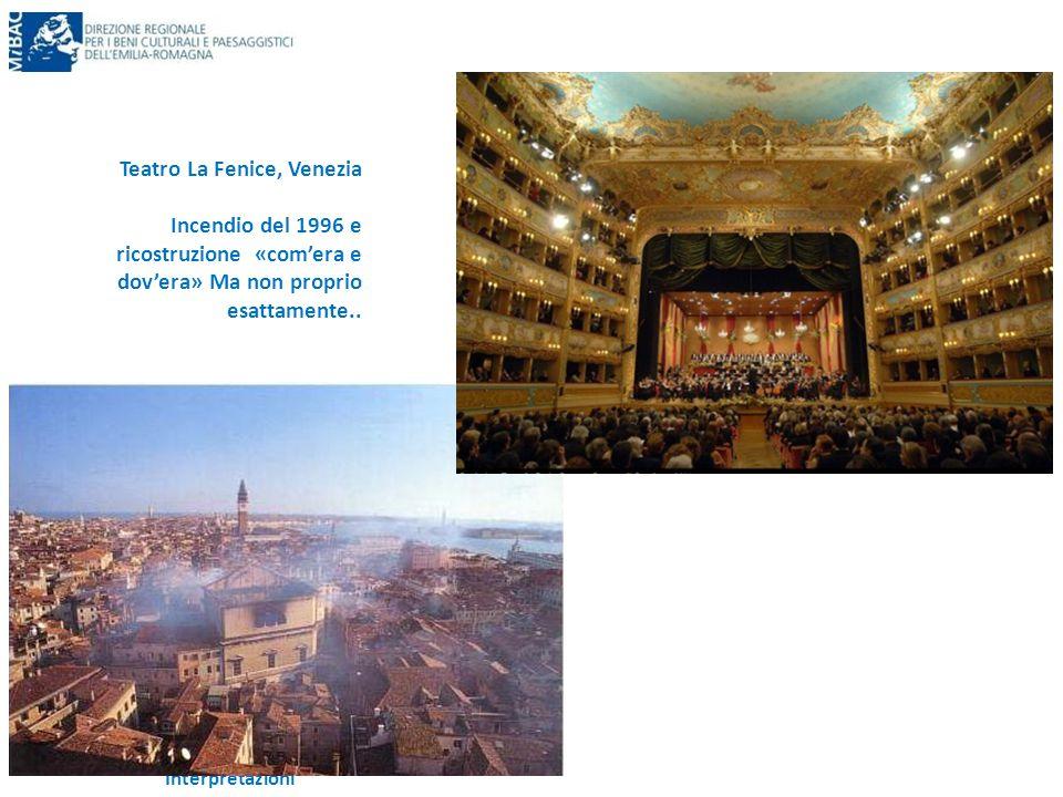 Interpretazioni Teatro La Fenice, Venezia Incendio del 1996 e ricostruzione «com'era e dov'era» Ma non proprio esattamente..