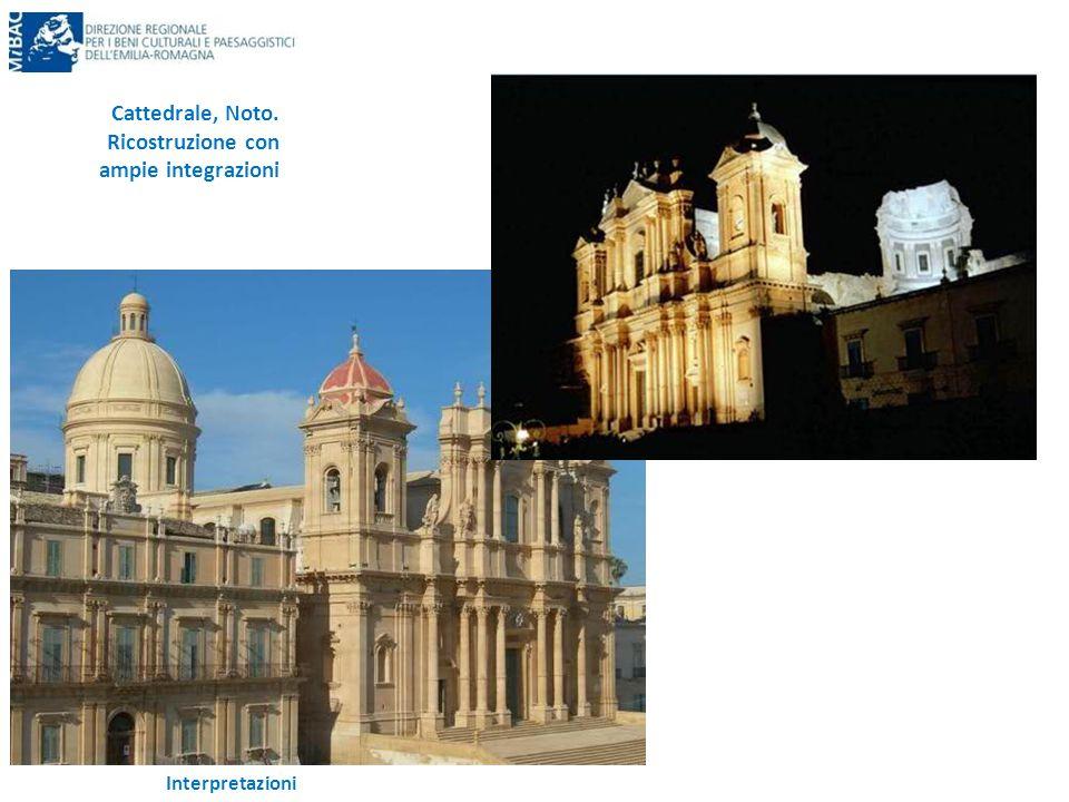 Interpretazioni Cattedrale, Noto. Ricostruzione con ampie integrazioni