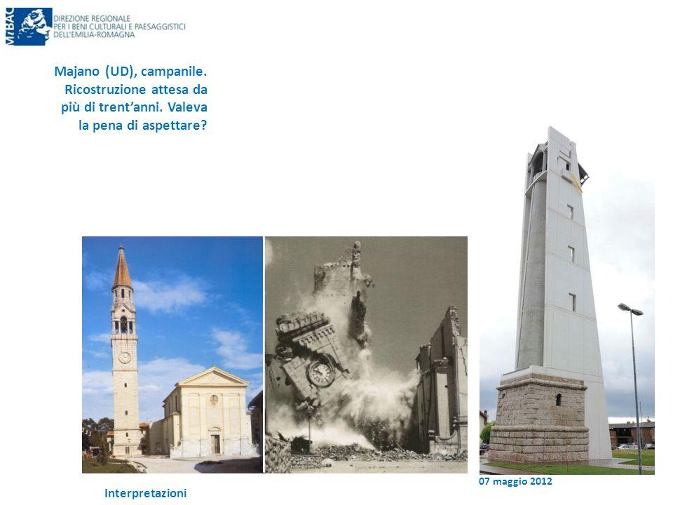 07 maggio 2012 Interpretazioni Majano (UD), campanile. Ricostruzione attesa da più di trent'anni. Valeva la pena di aspettare?