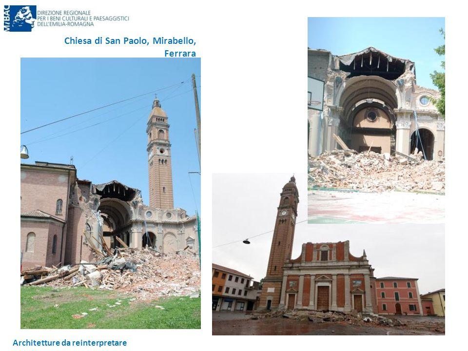 Architetture da reinterpretare Chiesa di San Paolo, Mirabello, Ferrara Perdita totale della zona transetto- abside