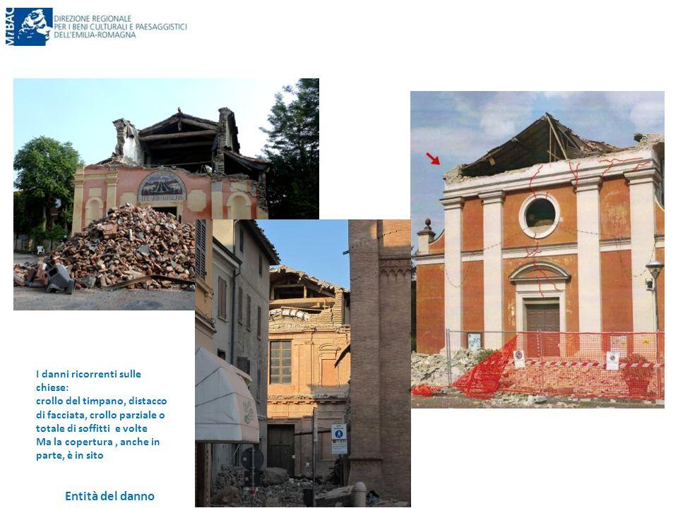 Entità del danno I danni ricorrenti sulle chiese: crollo del timpano, distacco di facciata, crollo parziale o totale di soffitti e volte Ma la copertu