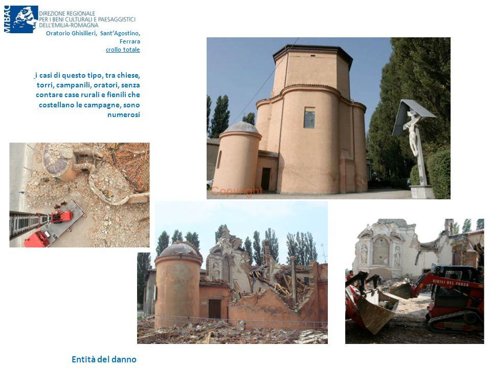 Entità del danno Oratorio Ghisilieri, Sant'Agostino, Ferrara crollo totale i casi di questo tipo, tra chiese, torri, campanili, oratori, senza contare