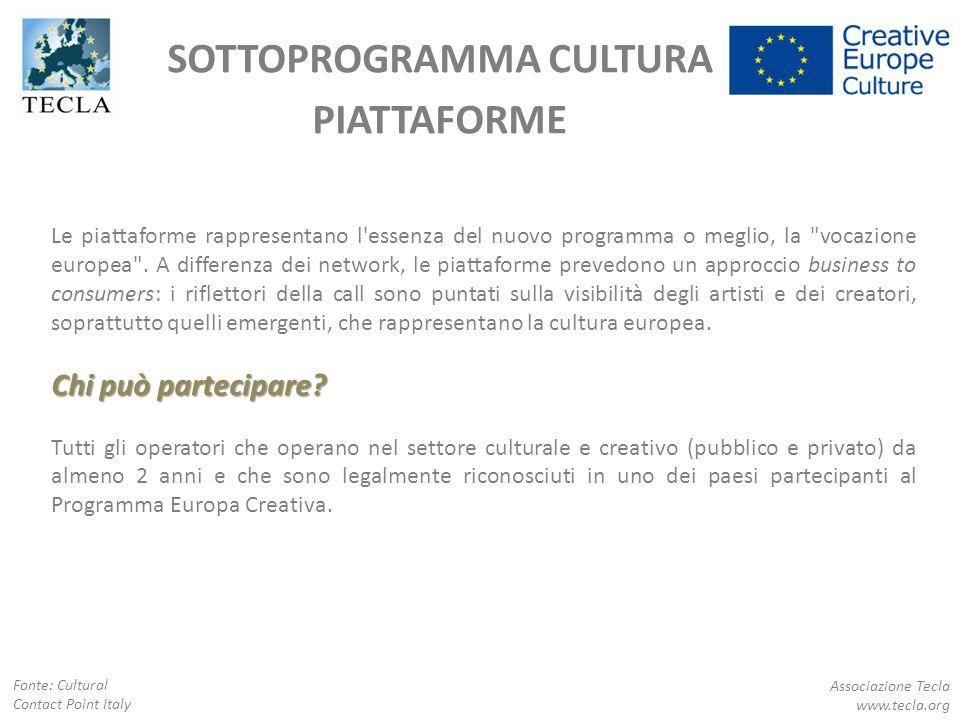 SOTTOPROGRAMMA CULTURA PIATTAFORME Associazione Tecla www.tecla.org Le piattaforme rappresentano l'essenza del nuovo programma o meglio, la