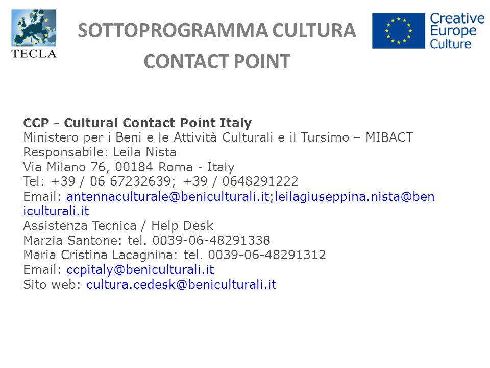 SOTTOPROGRAMMA CULTURA CONTACT POINT CCP - Cultural Contact Point Italy Ministero per i Beni e le Attività Culturali e il Tursimo – MIBACT Responsabil