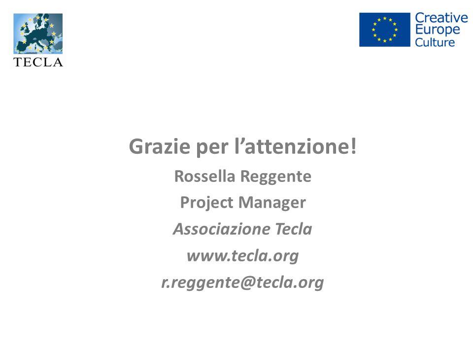 Grazie per l'attenzione! Rossella Reggente Project Manager Associazione Tecla www.tecla.org r.reggente@tecla.org