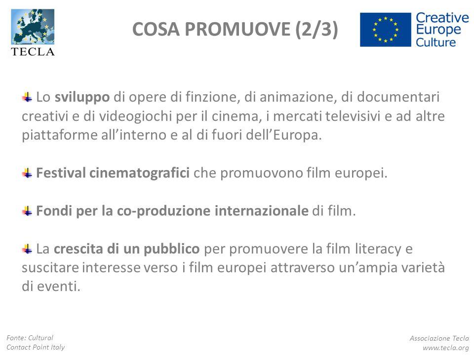 COSA PROMUOVE (2/3) Lo sviluppo di opere di finzione, di animazione, di documentari creativi e di videogiochi per il cinema, i mercati televisivi e ad
