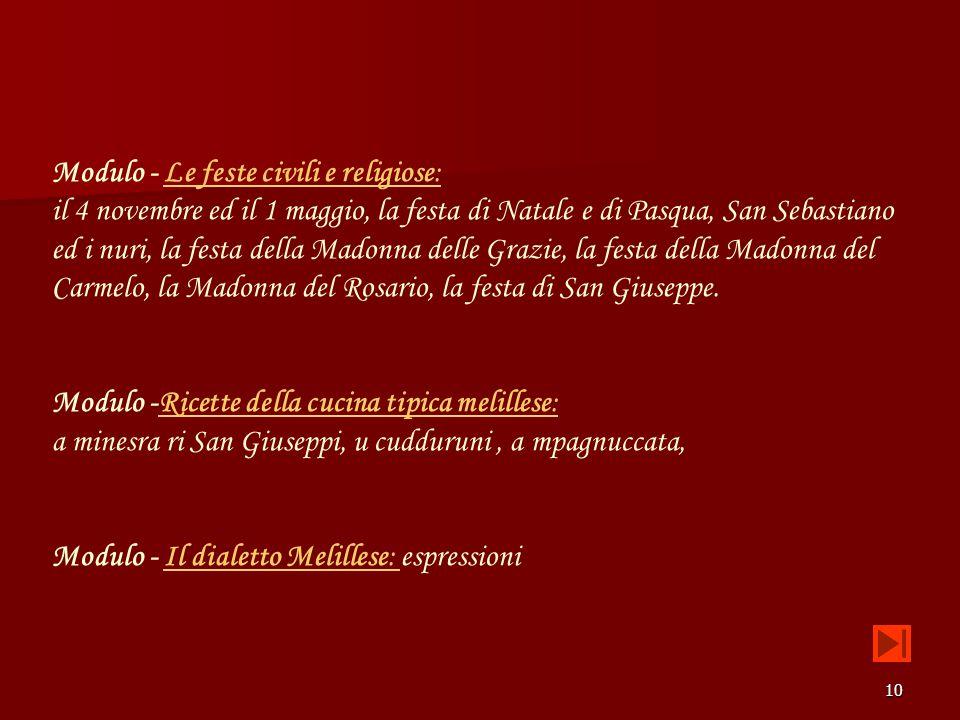 10 Modulo - Le feste civili e religiose:Le feste civili e religiose: il 4 novembre ed il 1 maggio, la festa di Natale e di Pasqua, San Sebastiano ed i