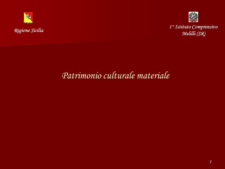 7 Patrimonio culturale materiale Regione Sicilia 1° Istituto Comprensivo Melilli (SR)