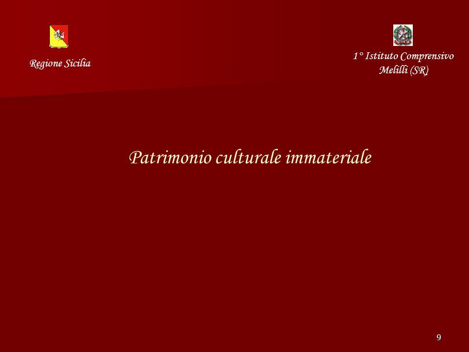 9 Patrimonio culturale immateriale Regione Sicilia 1° Istituto Comprensivo Melilli (SR)