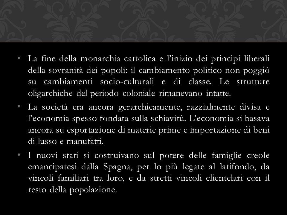 La fine della monarchia cattolica e l'inizio dei principi liberali della sovranità dei popoli: il cambiamento politico non poggiò su cambiamenti socio