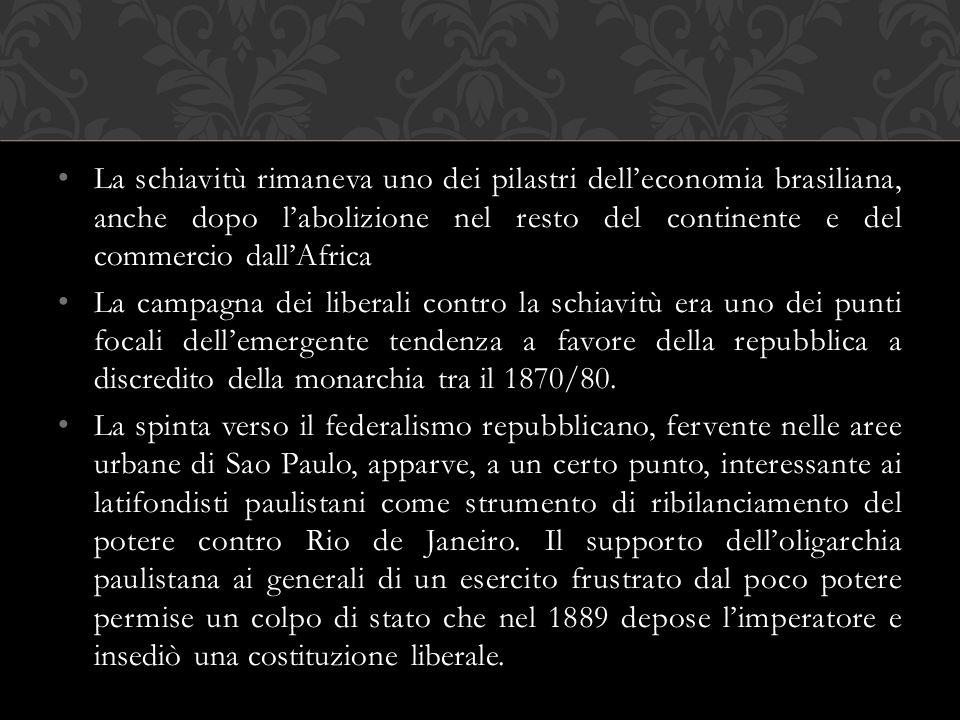 La schiavitù rimaneva uno dei pilastri dell'economia brasiliana, anche dopo l'abolizione nel resto del continente e del commercio dall'Africa La campa