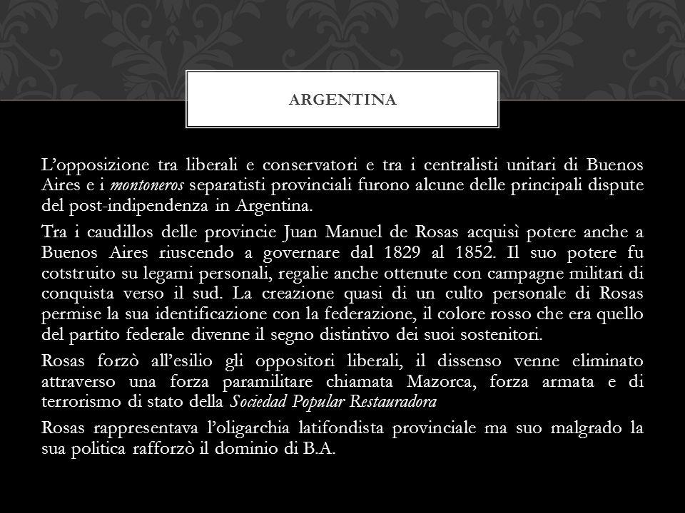 L'opposizione tra liberali e conservatori e tra i centralisti unitari di Buenos Aires e i montoneros separatisti provinciali furono alcune delle princ