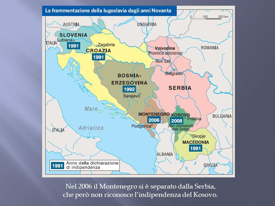 Nel 2006 il Montenegro si è separato dalla Serbia, che però non riconosce l'indipendenza del Kosovo.
