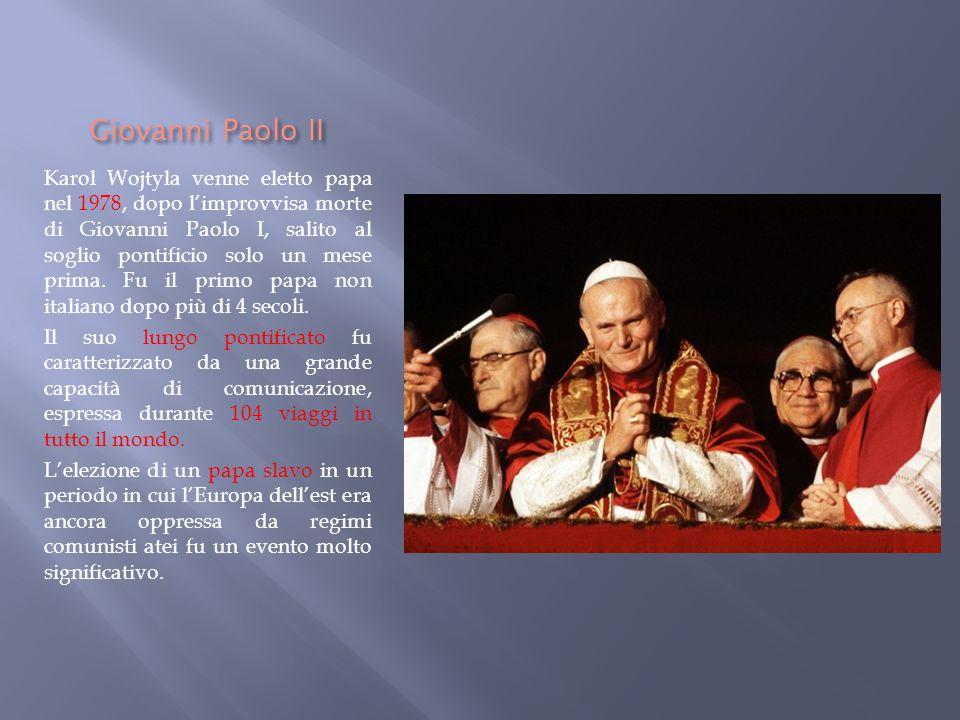 Giovanni Paolo II Karol Wojtyla venne eletto papa nel 1978, dopo l'improvvisa morte di Giovanni Paolo I, salito al soglio pontificio solo un mese prim