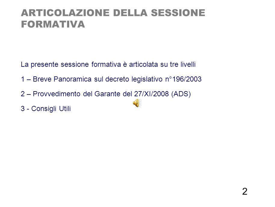 - 3 - 3 Decreto Legislativo N° 196 30 giugno 2003 Codice in materia di protezione dei dati personali UNITA' 1 – Breve Panoramica