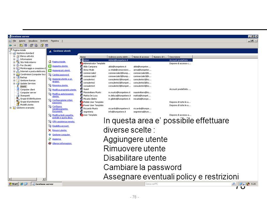 - 79 - 79 Nelle proprietà dell'utente e' possibile definire i criteri del profilo