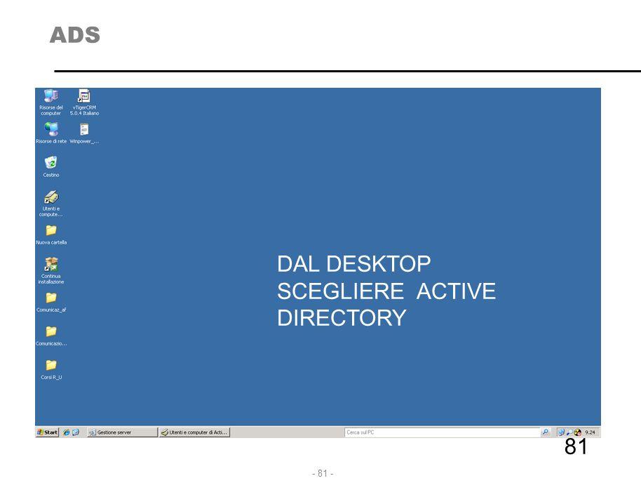 - 81 - ADS 81 DAL DESKTOP SCEGLIERE ACTIVE DIRECTORY