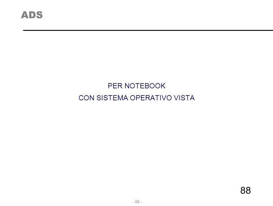 - 88 - ADS PER NOTEBOOK CON SISTEMA OPERATIVO VISTA 88