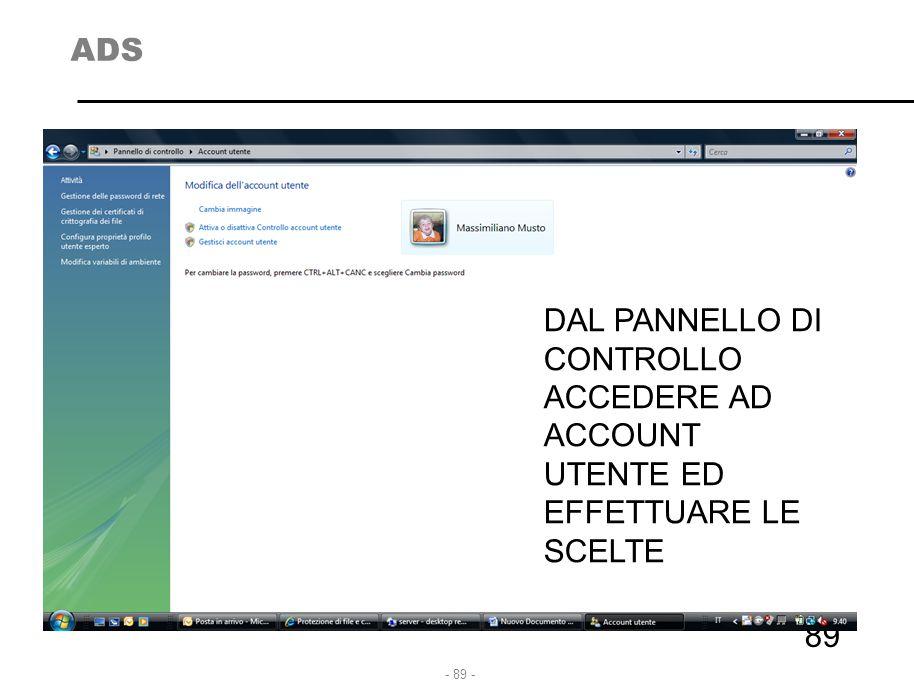 - 89 - ADS 89 DAL PANNELLO DI CONTROLLO ACCEDERE AD ACCOUNT UTENTE ED EFFETTUARE LE SCELTE