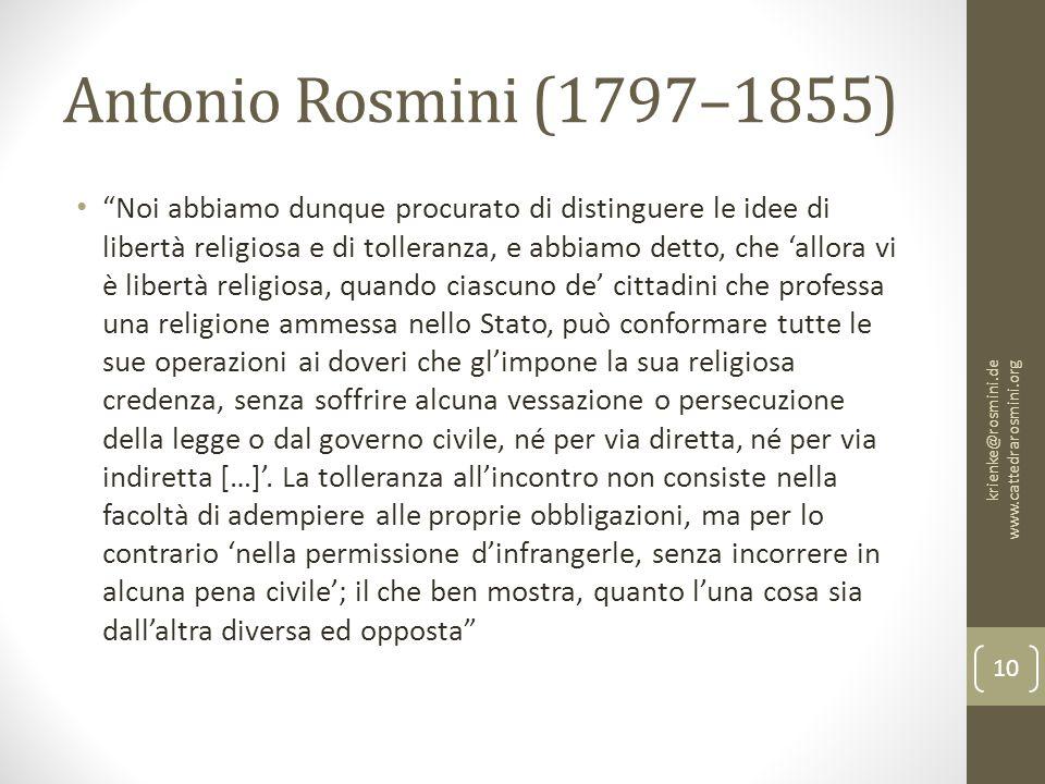 """Antonio Rosmini (1797–1855) """"Noi abbiamo dunque procurato di distinguere le idee di libertà religiosa e di tolleranza, e abbiamo detto, che 'allora vi"""