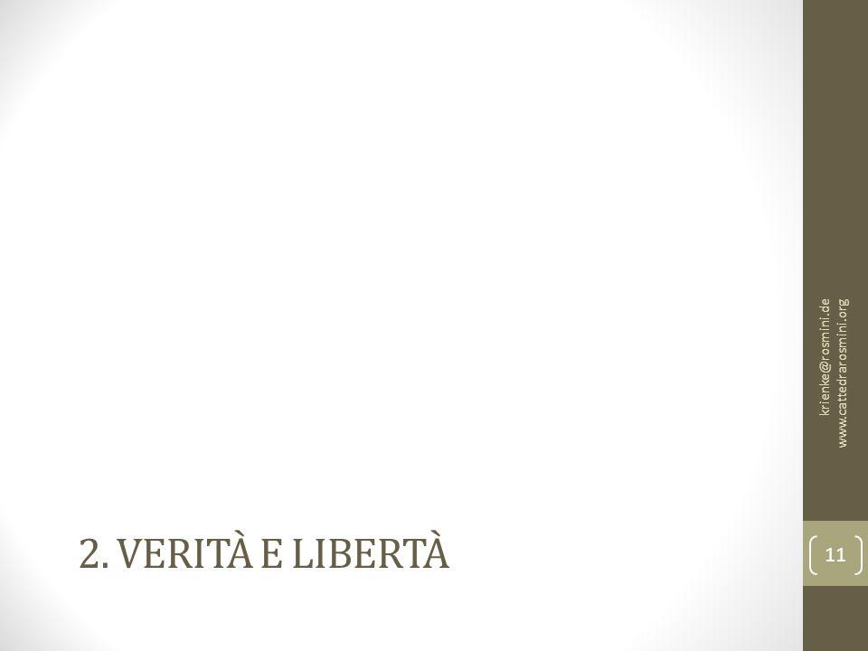 2. VERITÀ E LIBERTÀ krienke@rosmini.de www.cattedrarosmini.org 11