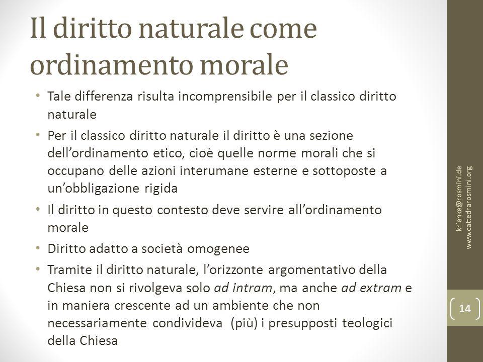 Il diritto naturale come ordinamento morale Tale differenza risulta incomprensibile per il classico diritto naturale Per il classico diritto naturale