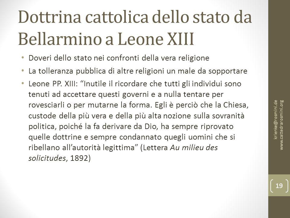 Dottrina cattolica dello stato da Bellarmino a Leone XIII Doveri dello stato nei confronti della vera religione La tolleranza pubblica di altre religioni un male da sopportare Leone PP.