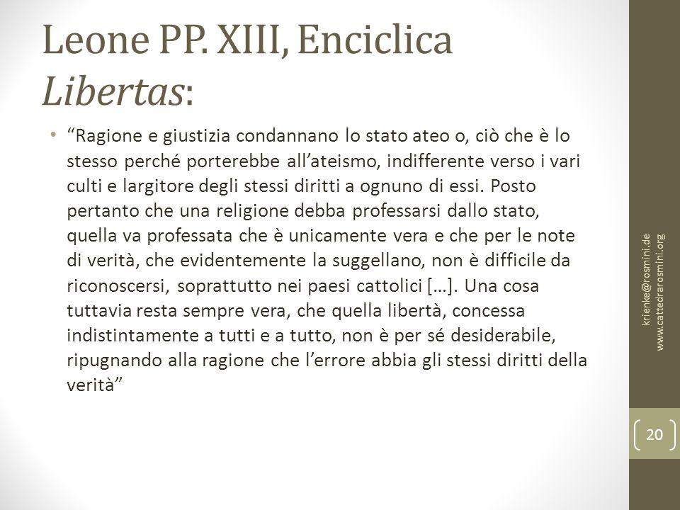 """Leone PP. XIII, Enciclica Libertas: """"Ragione e giustizia condannano lo stato ateo o, ciò che è lo stesso perché porterebbe all'ateismo, indifferente v"""