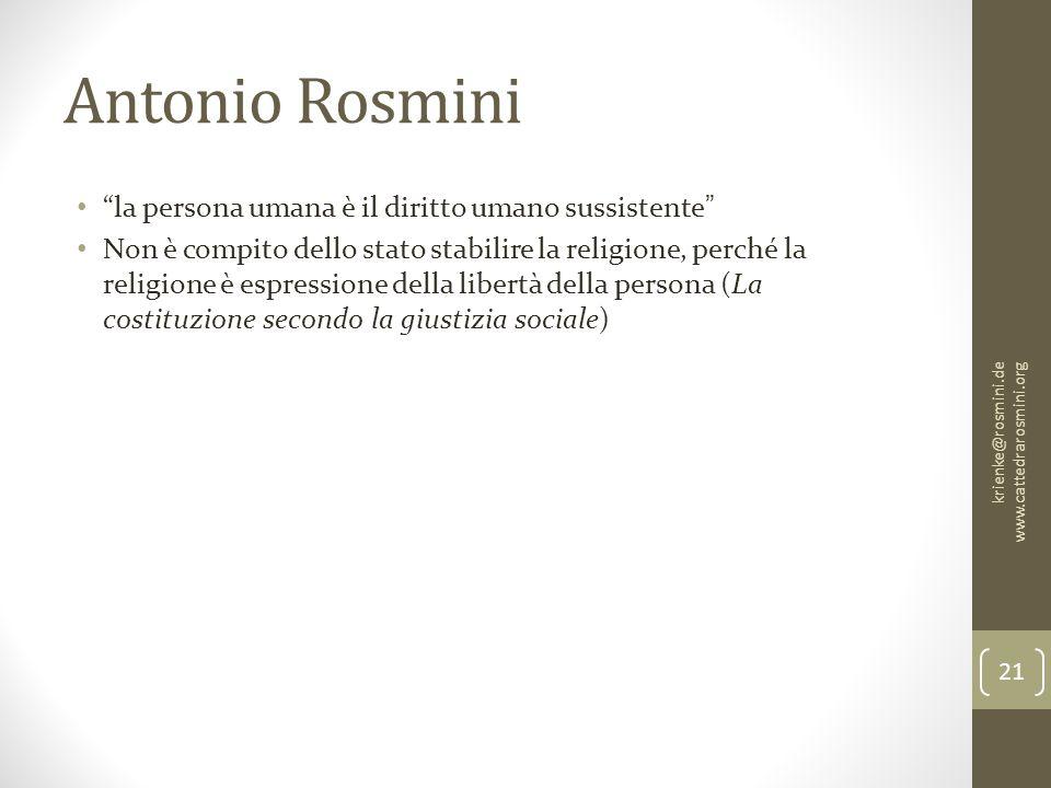 """Antonio Rosmini """"la persona umana è il diritto umano sussistente"""" Non è compito dello stato stabilire la religione, perché la religione è espressione"""