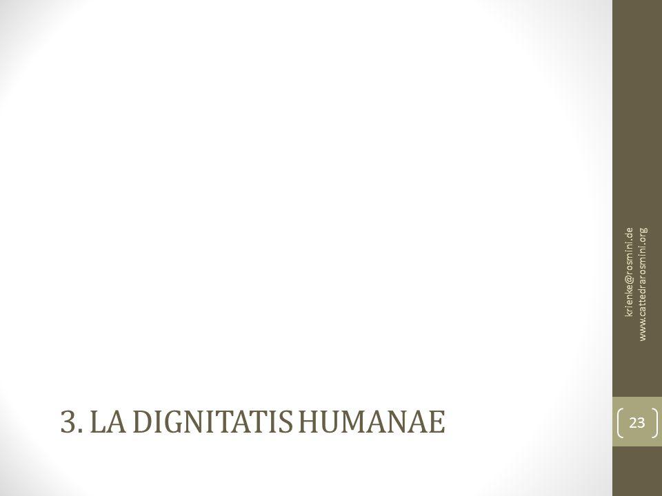 3. LA DIGNITATIS HUMANAE krienke@rosmini.de www.cattedrarosmini.org 23