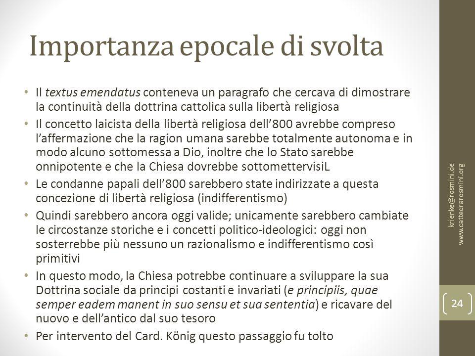 Importanza epocale di svolta Il textus emendatus conteneva un paragrafo che cercava di dimostrare la continuità della dottrina cattolica sulla libertà