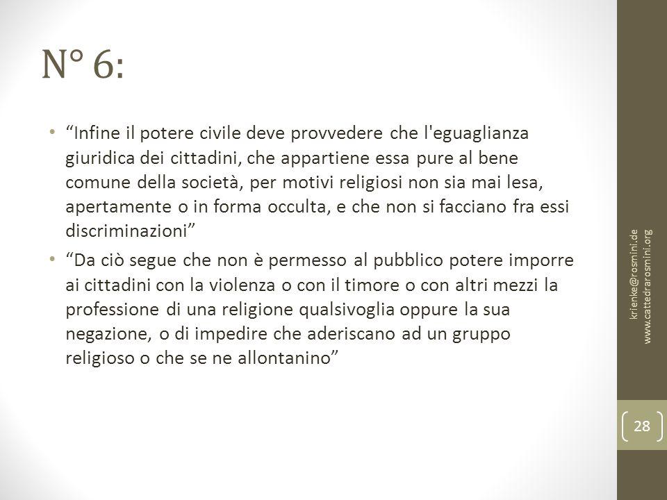 """N° 6: """"Infine il potere civile deve provvedere che l'eguaglianza giuridica dei cittadini, che appartiene essa pure al bene comune della società, per m"""
