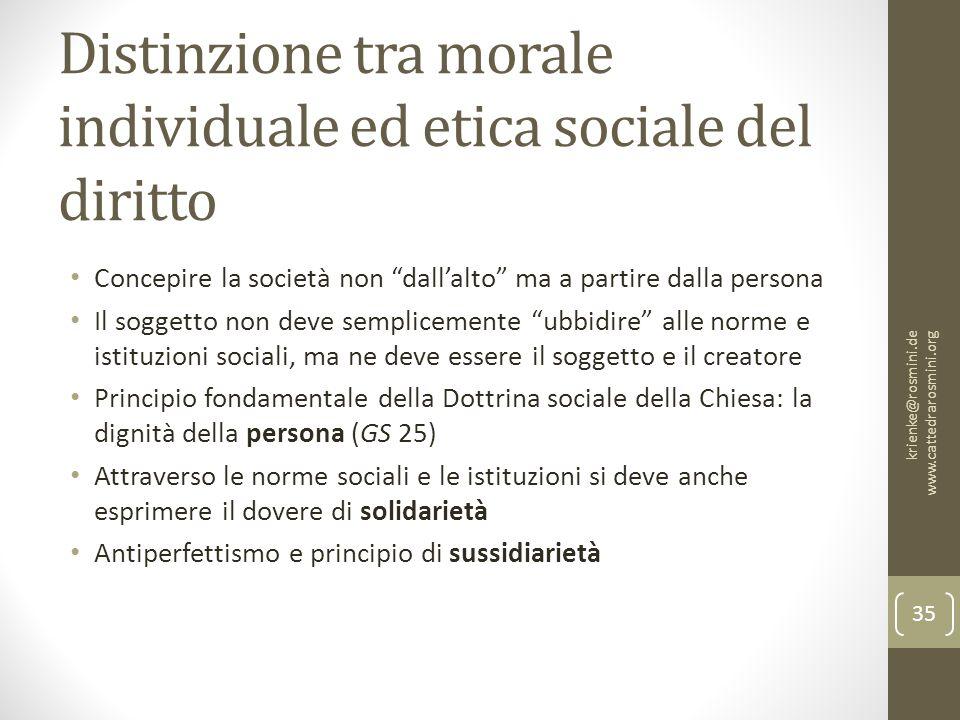 """Distinzione tra morale individuale ed etica sociale del diritto Concepire la società non """"dall'alto"""" ma a partire dalla persona Il soggetto non deve s"""
