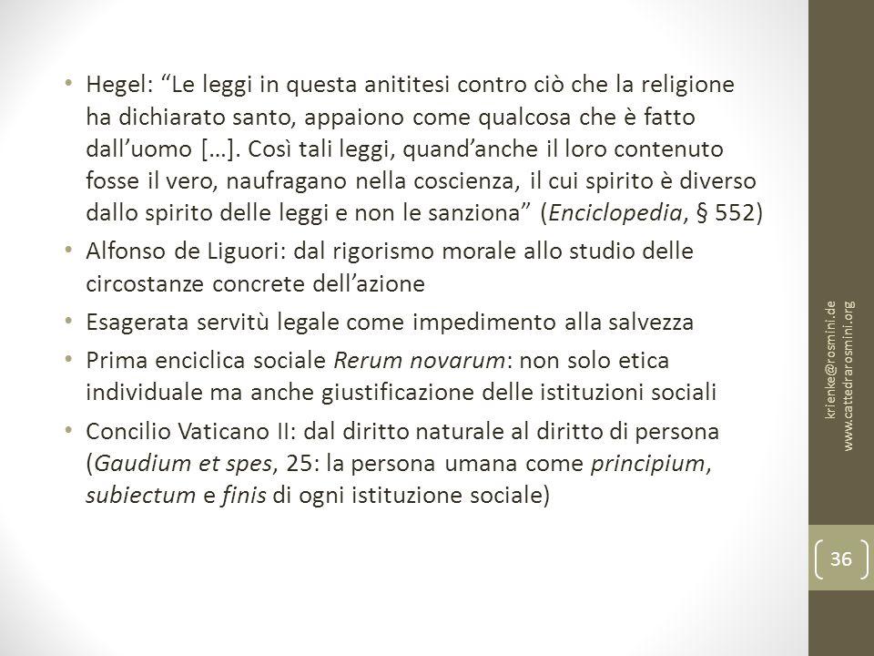 Hegel: Le leggi in questa anititesi contro ciò che la religione ha dichiarato santo, appaiono come qualcosa che è fatto dall'uomo […].