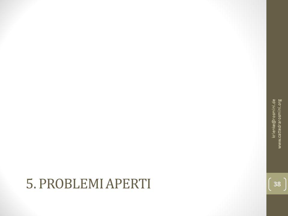 5. PROBLEMI APERTI krienke@rosmini.de www.cattedrarosmini.org 38
